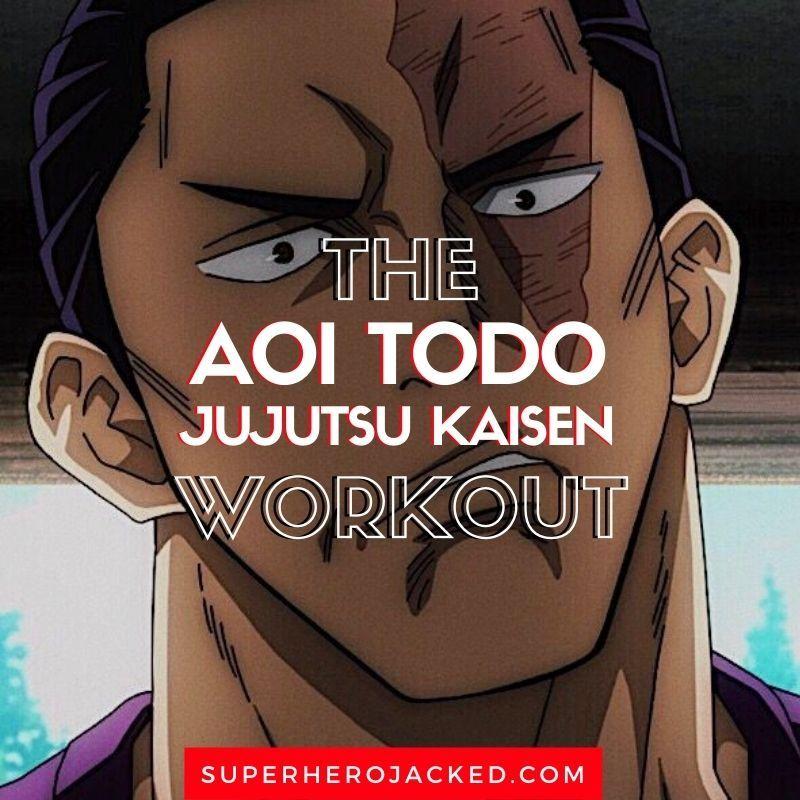 Aoi Todo Workout Routine Train Like Jujutsu Kaisen Third Year In 2021 Jujutsu Workout Routine Workout Routine For Men