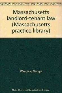 Massachusetts landlordtenant law Massachusetts practice library  9780327161