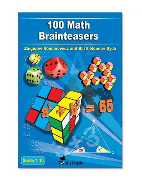 100 Math Brainteasers (Grade 7, 8, 9, 10)  Arithmetic