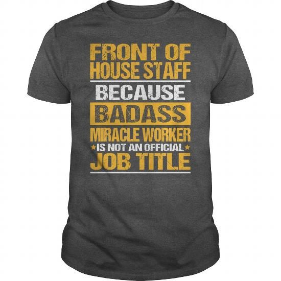 AWESOME TEE FOR FRONT OF HOUSE STAFF T SHIRTS(22.99$ ==>> Order Shirt Here!) #awesome #tee #for #front #of #house #staff #SunfrogTshirts #Sunfrogshirts #shirts #tshirt #hoodie #sweatshirt #fashion #style