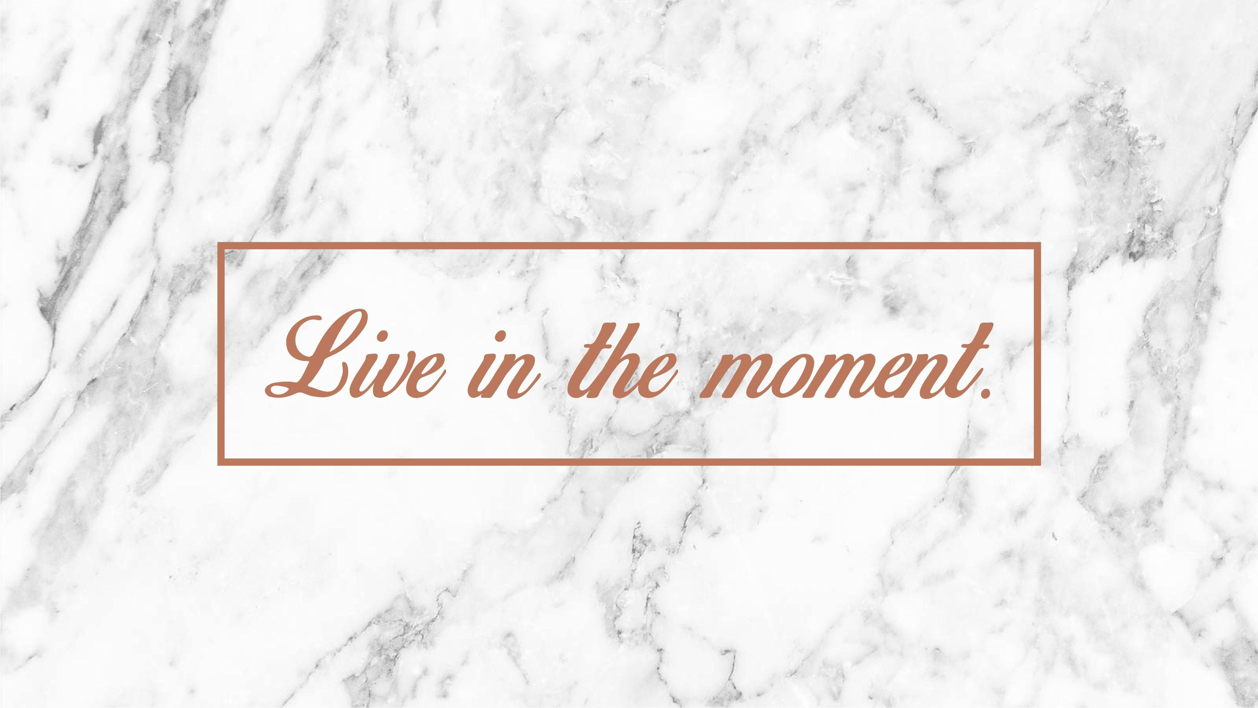 Live In The Moment Marble Wallpaper Marble Wallpaper Cute Desktop Wallpaper Cute Cat Wallpaper