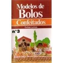 Livro: Modelos De Bolos Confeitados - Celina Lemos