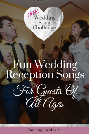 Fun Wedding Reception Songs For Guests Of All Ages Wedding