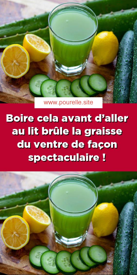 Boire Cela Avant D Aller Au Lit Brûle La Graisse Du Ventre De Façon Spectaculaire Aloe Vera Cucumber Detox