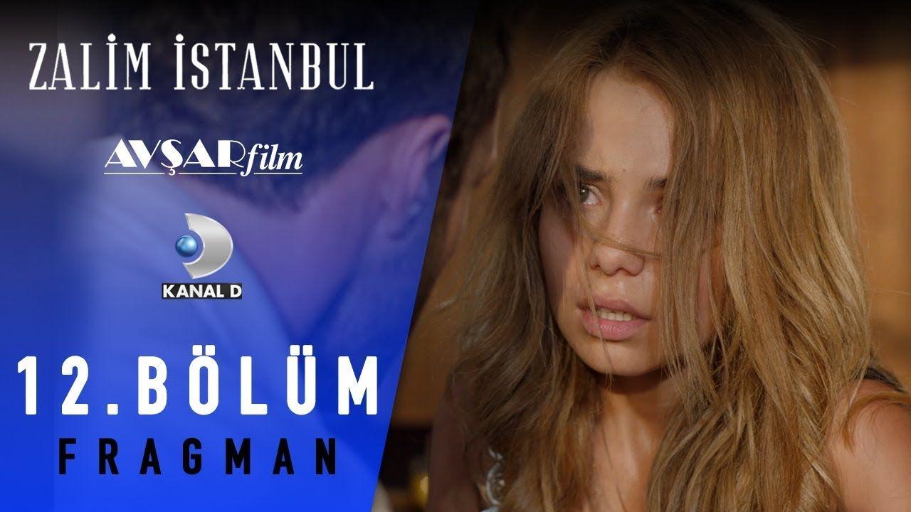 Zalim Istanbul Dizisi 12 Bolum Fragman Kanal D Istanbul Kanal Entertainment