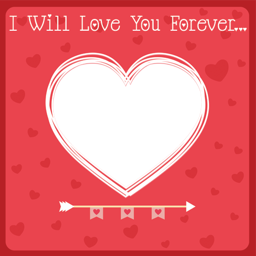 Edit Love You Forever Heart Frame With Custom Photo and Name.Create ...