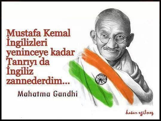 يقول مهاتما غاندي كنا نعتقد ان الله هو الانكليز قبل انتصارات مصطفى كمال اتاتورك على الانكليز Quotations Happy Gandhi Jayanti Gandhi