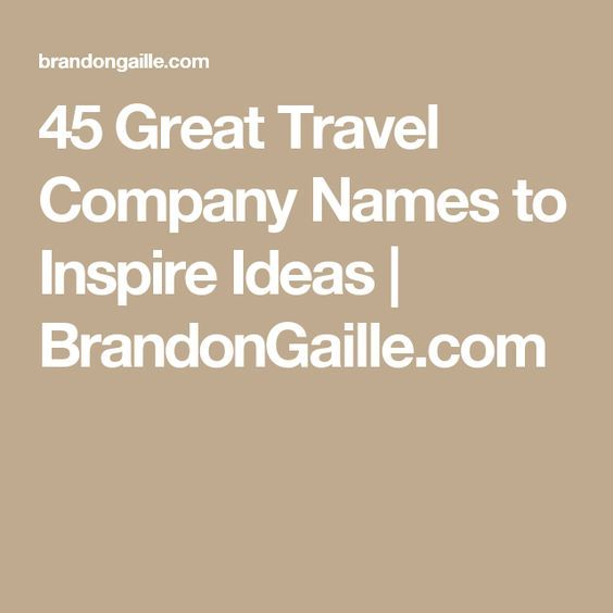 45 Great Travel Company Names To Inspire Ideas Brandongaille