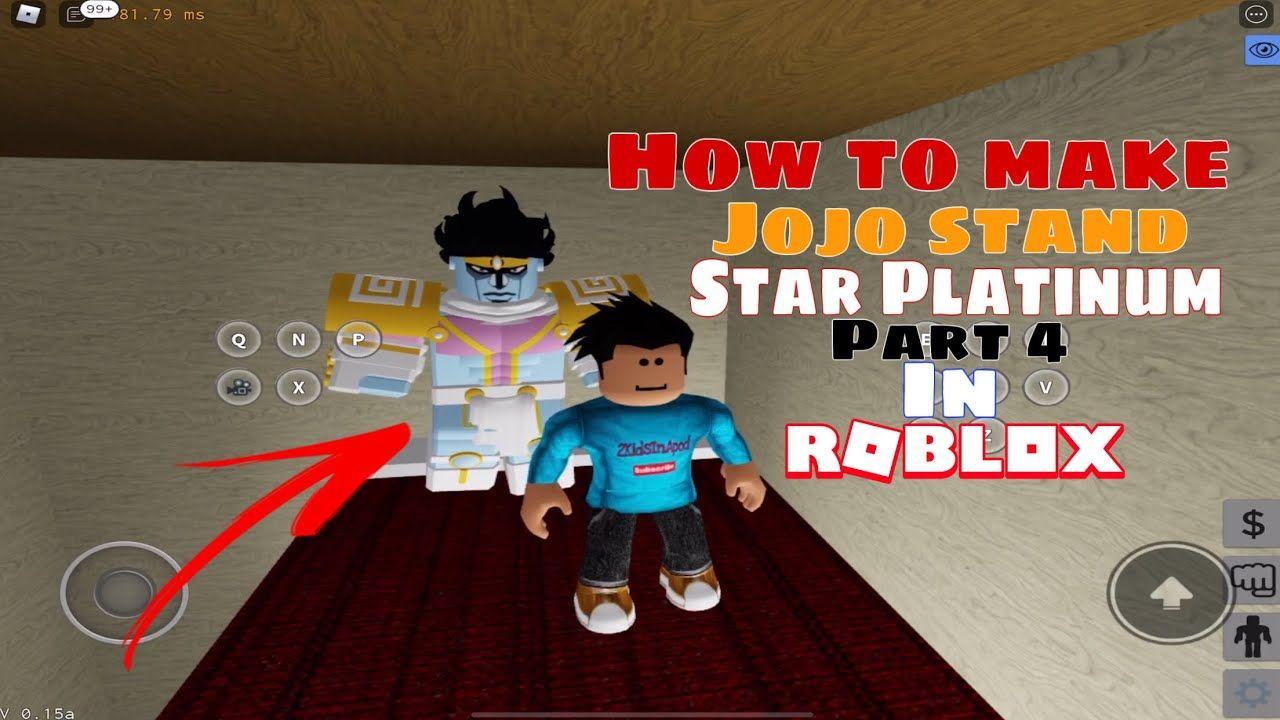 Roblox Jojo How To Get A Stand How To Create Star Platinum Part 4 Stand From Anime Jojo S Alternate U In 2020 Jojo Stands Roblox Giogio S Bizarre Adventure