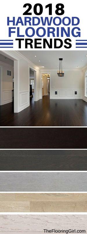 Hardwood Flooring Trends For 2019 Best Of The Flooring Girl