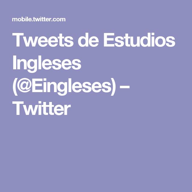 Tweets de Estudios Ingleses (@Eingleses) – Twitter