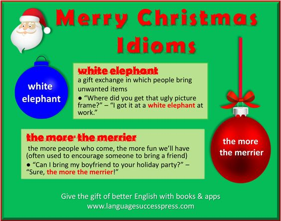 merry christmas here are a couple of idioms to get you in the holiday spirit - Christmas Idioms