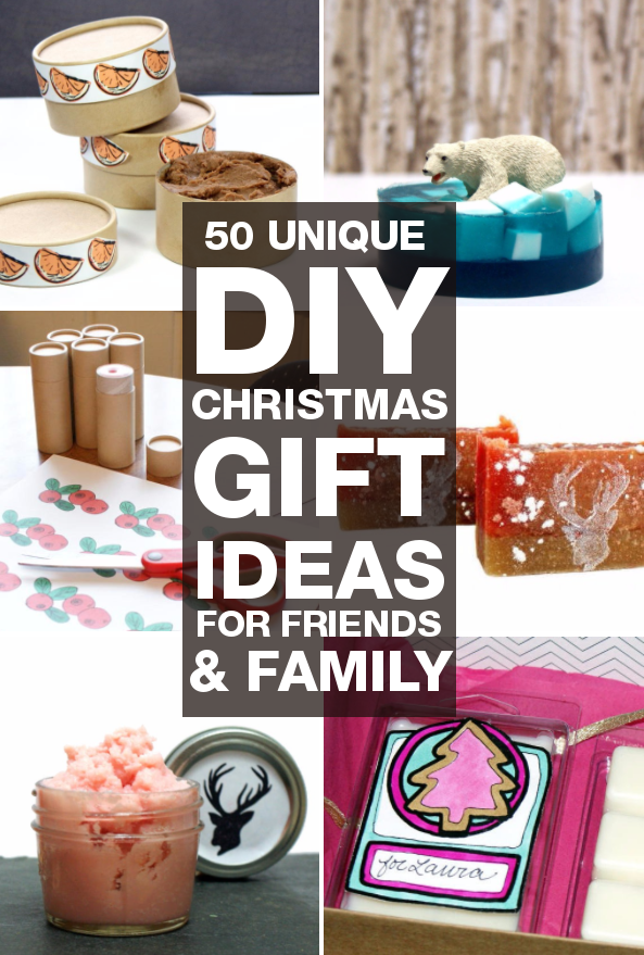 Diy Christmas Gifts 50 Unique Diy Christmas Gifts You Can Make For Friends And Family Soap Deli News Unique Christmas Gifts Diy Diy Christmas Gifts For Friends Diy Christmas Gifts For Family