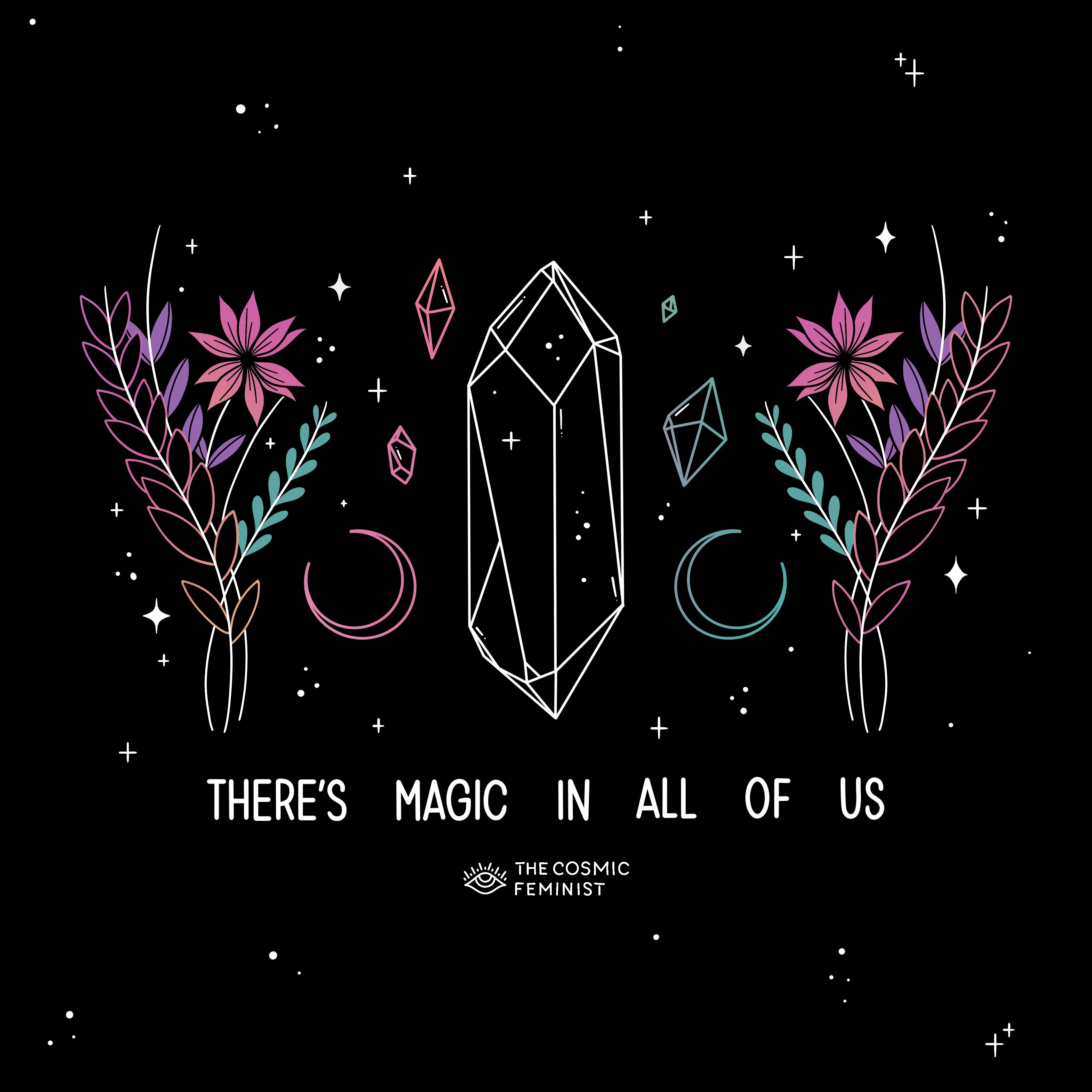 There's Magic In All Of Us Illustration