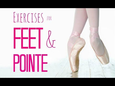 Feet & Pointe Strengthening Exercises ♡ #strengtheningexercises