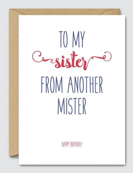 To My Sister From Another Mister Happy Birthday Brother From Another Mother Happy Birthday Brother Best Friend Quotes