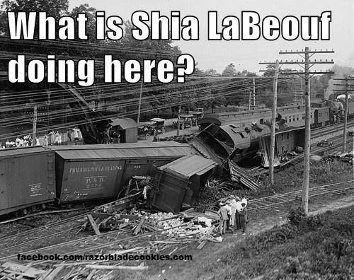 What Is Shia Labouf Doing Here Funny Trainwreck Meme For More Funny Memes Follow Us At Facebook Com Razorblade Abandoned Train Train Wreck Railway Accidents