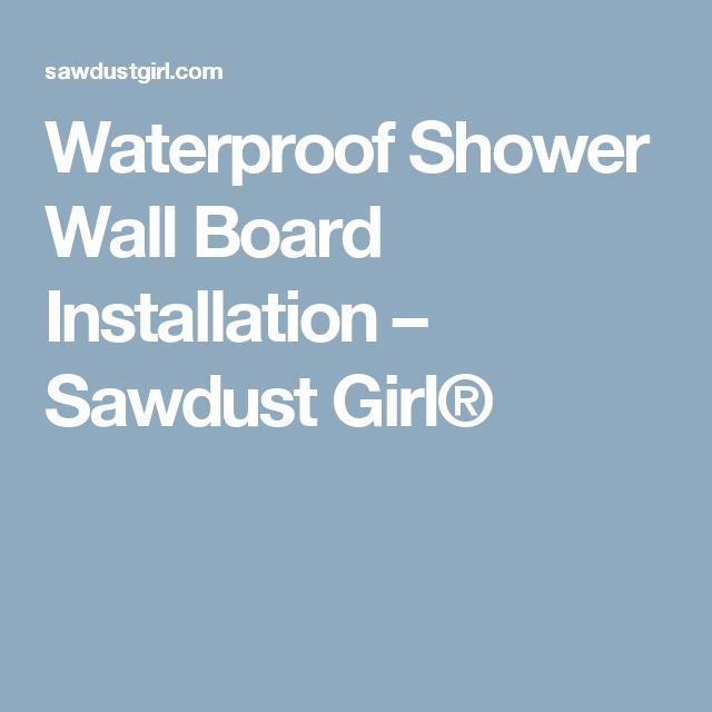 Waterproof Shower Wall Board Installation Sawdust Girl Shower Wall Board Wall Board Shower Wall