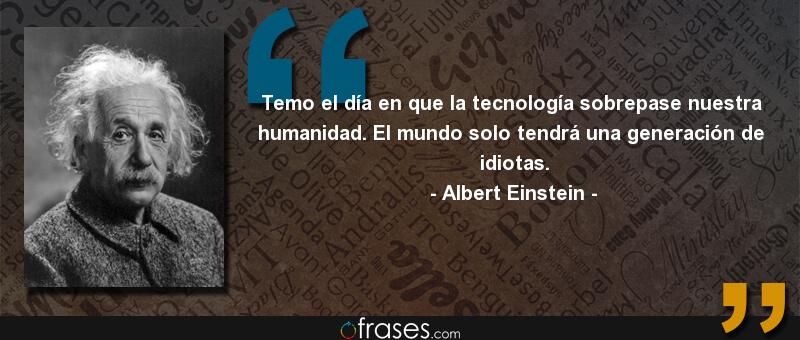 Frases De Albert Einstein Tecnología Einstein Memoria Frases