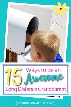 15 Ways to Be Awesome Long Distance Grandparents – Adventures in NanaLand