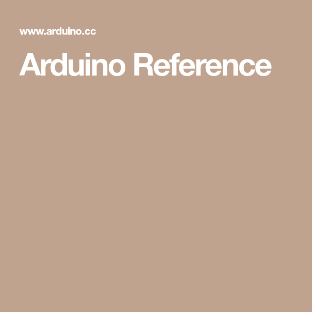 Arduino Reference Guide - aka what all the code means