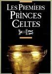 Les Premiers Princes Celtes