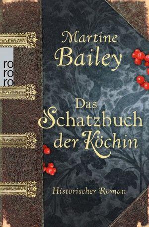 Ein toller Historischer Roman mit Rezepten aus dem Schatzbuch der Köchin.