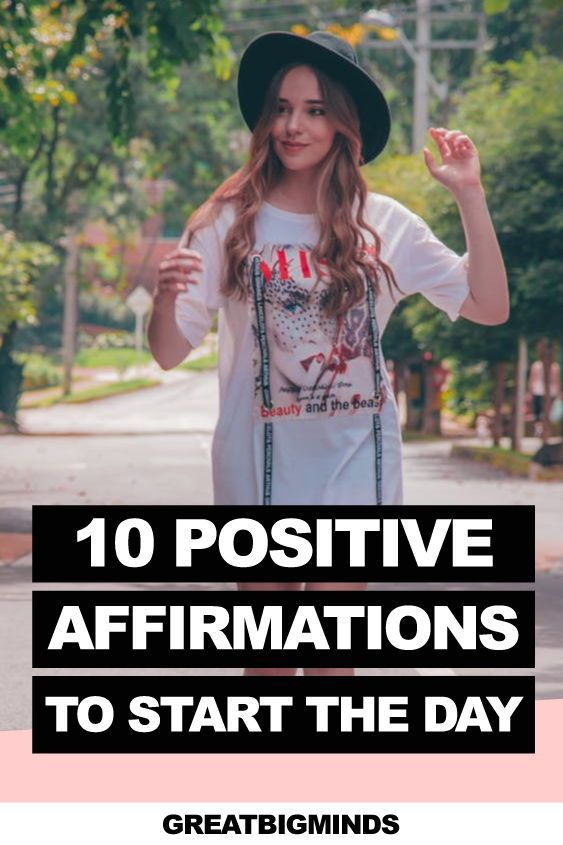 10 Positive Affirmations To Start The Day. The best 10 quotes affirmations to start your day and becoming the bests version of yourself.