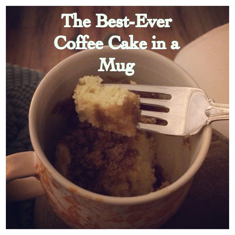 The best-ever coffee cake in a mug, trust me...you'll LOVE it! :)