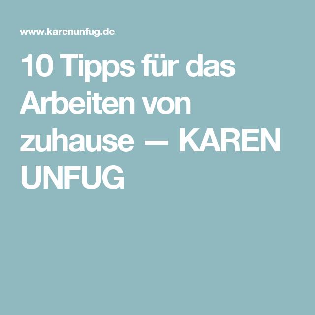 10 Tipps für das Arbeiten von zuhause — KAREN UNFUG