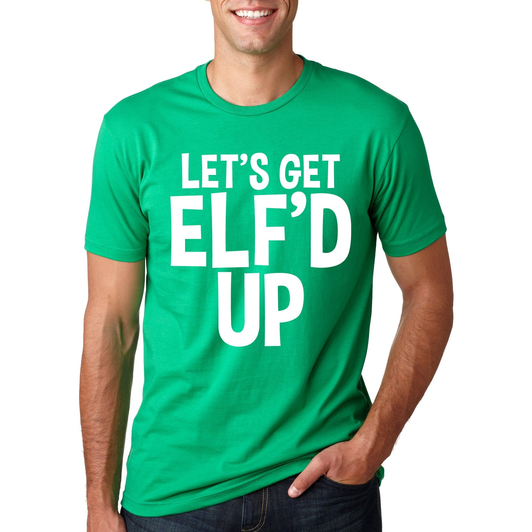 Lets Get Elfed Up T Shirt Funny Christmas Tee For The Holidays