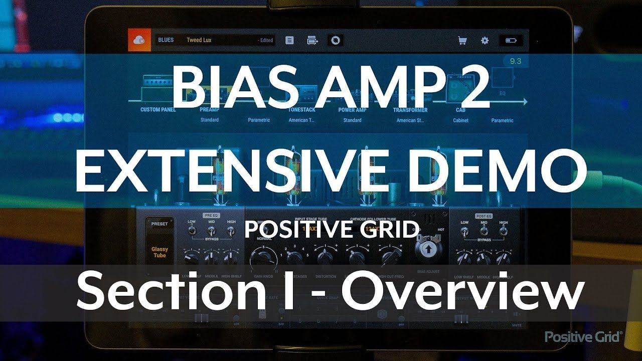 Bias Amp 2 Demo Section 1 Overview Youtube Amp Bias Blues