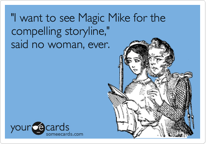 i think...i may be a little too excited for the release of #magicmike. BRING IT ON, #JOEMANGANIELLO.