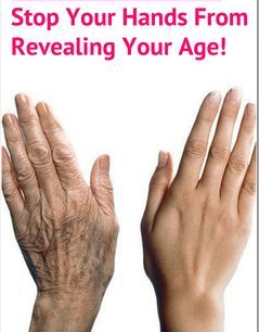 your hands can also denounce how old you are so make them