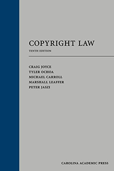 2016 Copyright Law Tenth Edition By Craig Joyce Carolina