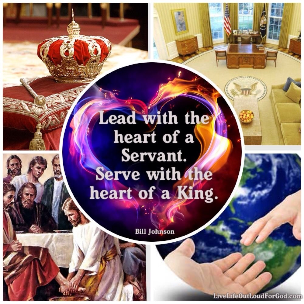 Lead with the heart of a servant, serve with the heart of
