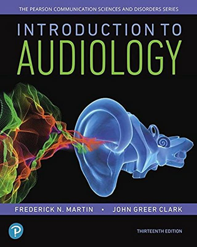 Free Download Introduction To Audiology 13th Edition Pearson Communication Sciences And Disorders Audiology Free Pdf Books Audio Books