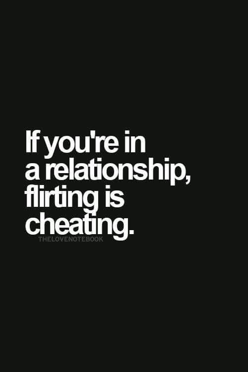 If you\'re in a relationship, flirting is cheating ...