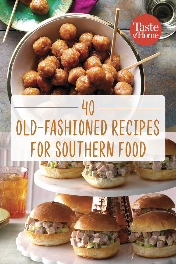 Photo of 40 Old-Fashioned Recipes for Southern Food