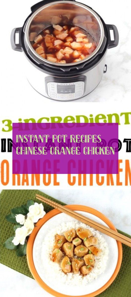 Instant Pot Recipes Chinese Orange Chicken #chineseorangechicken