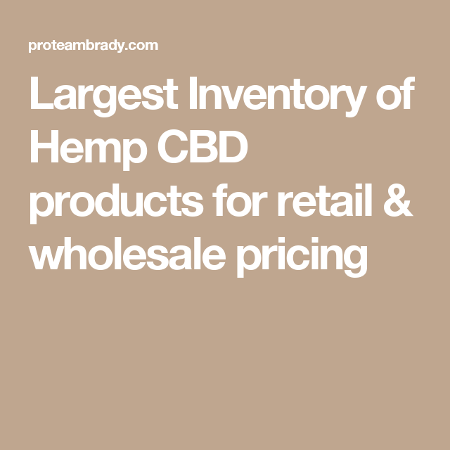 Largest Inventory of Hemp CBD products for retail
