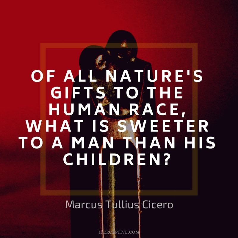 children quote cicero of all nature s gifts to the human race