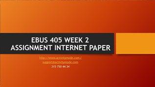 EBUS 405 WEEK 2 ASSIGNMENT INTERNET  EBUS 405 WEEK 2 ASSIGNMENT INTERNET