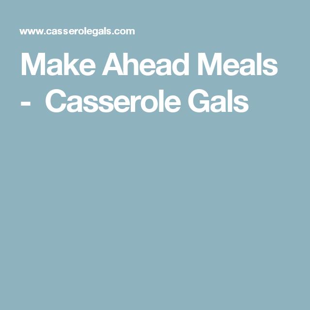 Make Ahead Meals - Casserole Gals