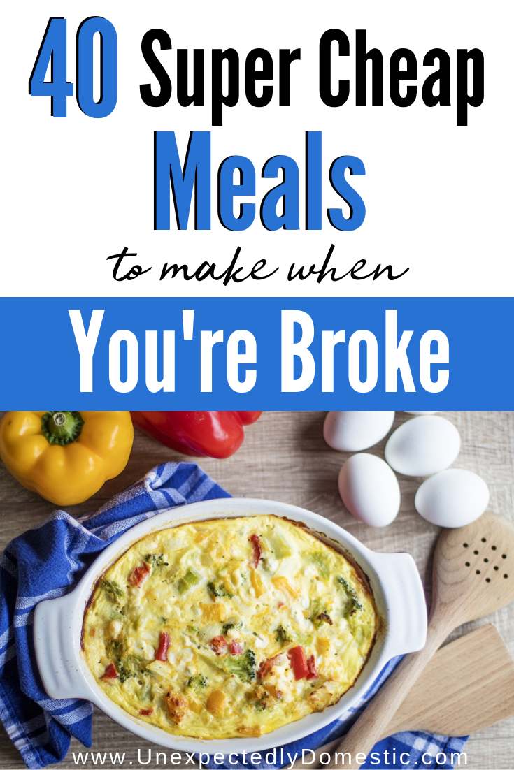 40 Dirt Cheap Meals W Meal Plan To Make When You Re On A Budget Super Cheap Meals Cheap Meals To Make Inexpensive Dinners