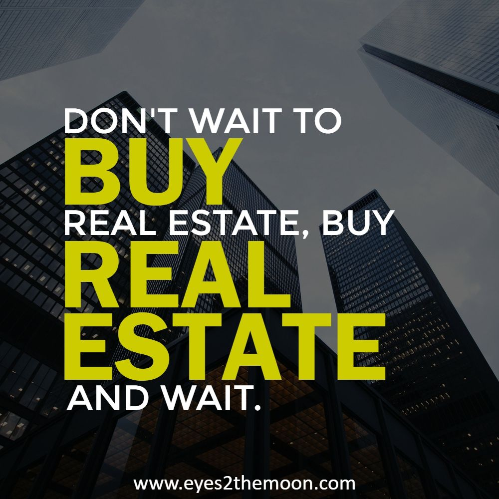 Prodigy Property Management Llc Posts: Don't Wait To Buy Real Estate, Buy Real Estate And Wait