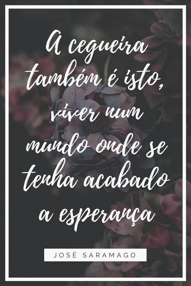 Frase Inspiradora José Saramago Ensaio Sobre A Cegueira Frases