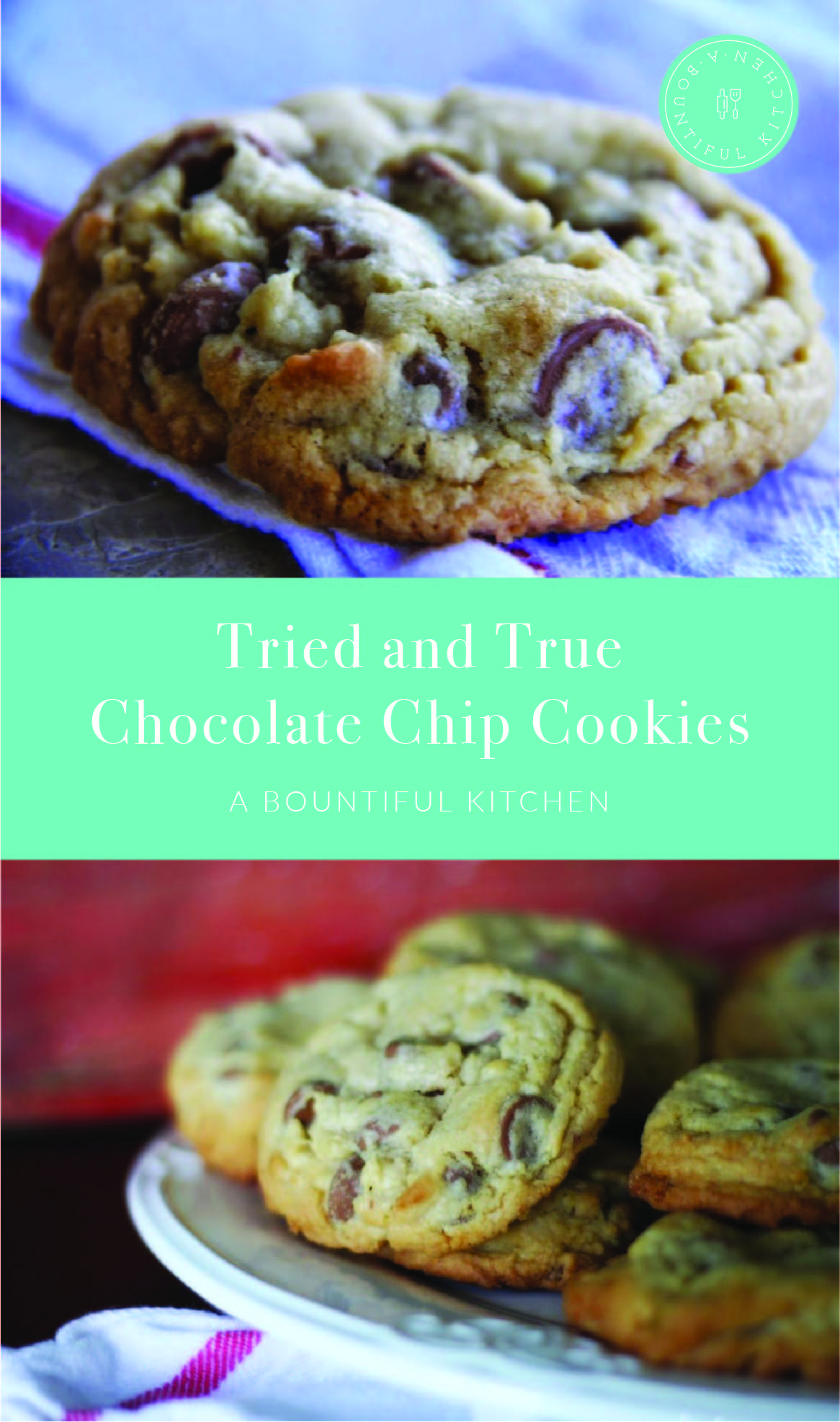 Tried And True Chocolate Chip Cookies Recipe Chocolate Chip Cookies Chocolate Chip Cookies Recipes Chocolate Chip