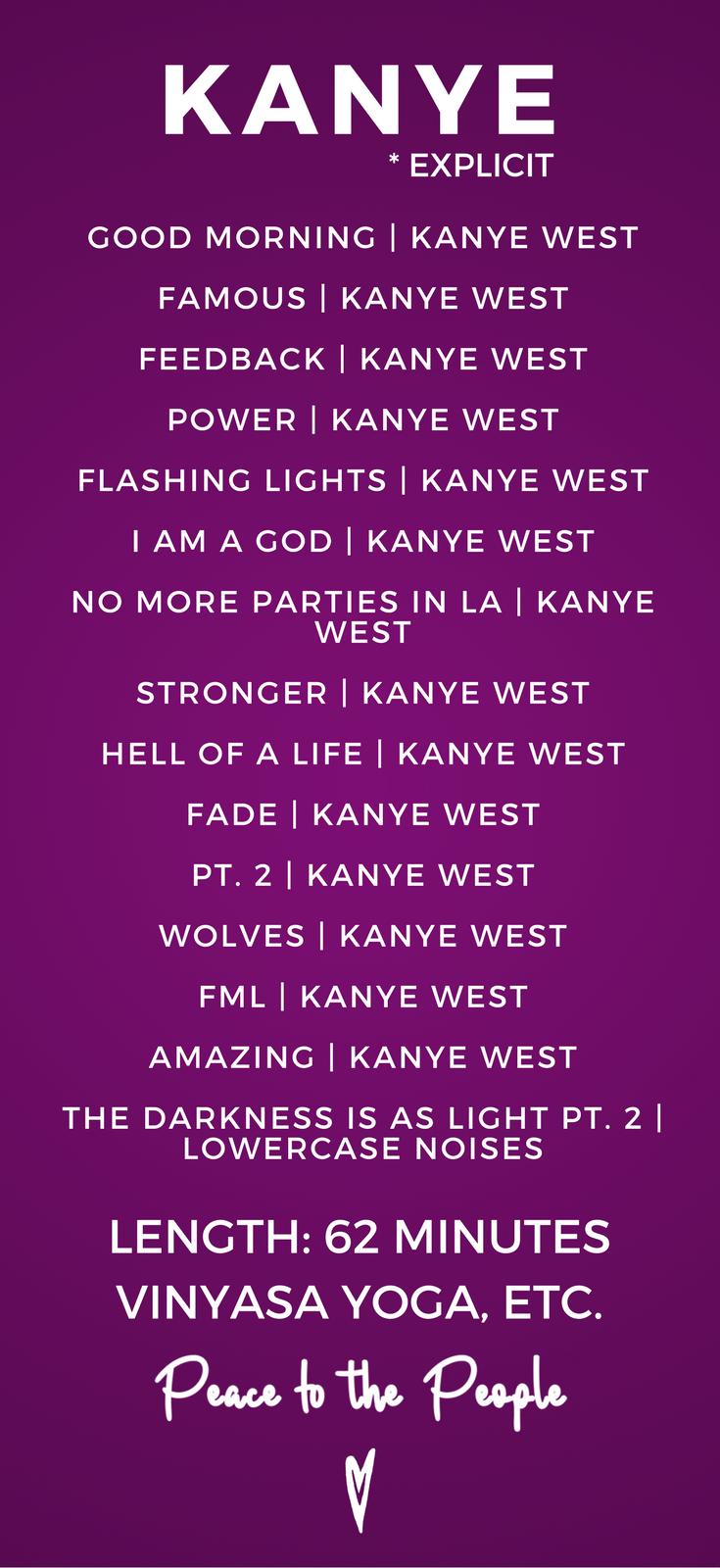 Kanye West Yoga Fitness Playlist Peace To The People Music Blog Running Kanye West Stronger Trip Hop Kanye West Power
