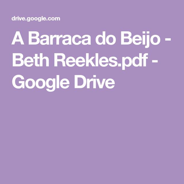 A Barraca do Beijo - Beth Reekles.pdf - Google Drive ...